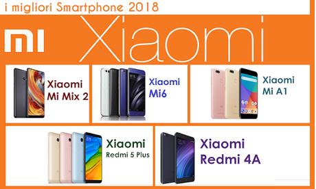 I migliori 5 Smartphone Xiaomi che puoi acquistare [Maggio 2018]