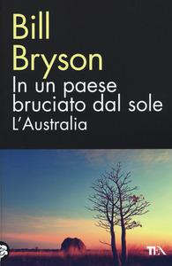 In un paese bruciato dal sole. L'Australia (B. Bryson)
