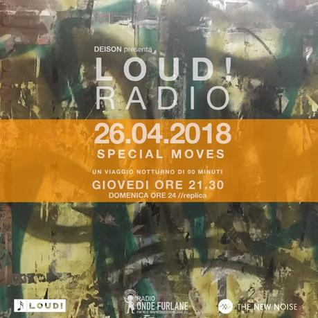 """LOUD! – """"Special Moves"""", 26.04.2018"""