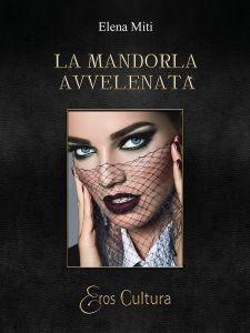 "In vetrina: ""La mandorla avvelenata"" di Elena Miti"