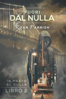 "Anteprima: ""FUORI DAL NULLA"" di Roan Parrish"