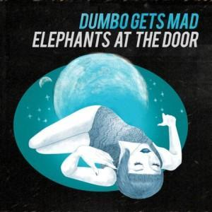 Dumbo Gets Mad – Elephants at the Door