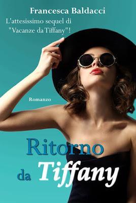 Segnalazione - RITORNO DA TIFFANY di Francesca Baldacci