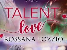 Segnalazione TALENT LOVE Rossana Lozzio