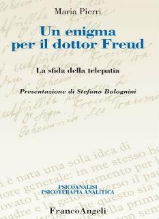 """""""Un enigma per il dottor Freud. La sfida della telepatia"""" di Maria Pierri"""