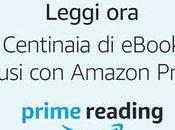 News: Arriva Prime Reading, selezione ebook gratuiti tutti iscritti Amazon Prime!