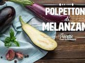 Come fare polpettone melanzane