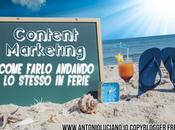 Come fare Content Marketing d'ESTATE senza SCRIVERE andare FERIE stesso