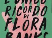 Anteprima: L'unico ricordo Flora Banks Emily Barr