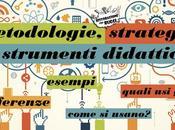 Metodologie, strategie strumenti didattiche: quali sono come usano