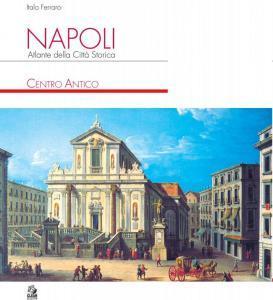 """2500 anni di storia del Centro Antico di Napoli. Giovedì 19 luglio alla """"Pietrasanta"""""""