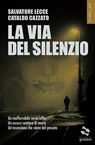 La via del silenzio – Salvatore Lecce, Cataldo Cazzato