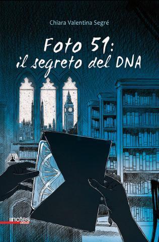 Foto 51, il segreto del DNA: Scienza, responsabilità, idealismo dei giovani