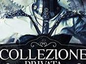 """Recensione: """"COLLEZIONE PRIVATA"""" Eveline Durand."""