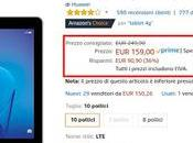 Huawei MediaPad Wifi offerta rispettivamente euro Amazon