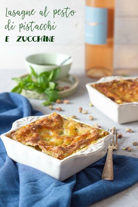 Lasagne Al Pistacchio E Zucchine Sindrome Da Nido Vuoto Paperblog
