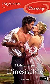 Recensione: L'irresistibile – Mathilda Blake
