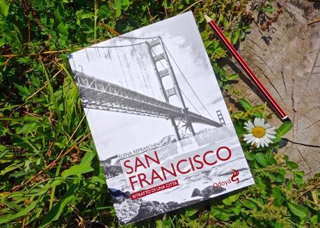 San Francisco. Ritratto di una città – Elena Refraschini