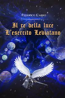 Anteprima: Il re della luce. L'Esercito Leviatano di Federico Carro