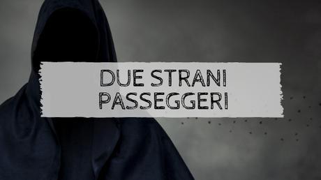 Due strani passeggeri