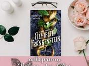 """Anteprima buia discesa Elizabeth Frankenstein"""" Kiersten White. libreria bellissimo romanzo autoconclusivo tutto scoprire!"""