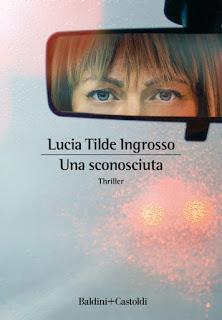 Una sconosciuta di Lucia Tilde Ingrosso
