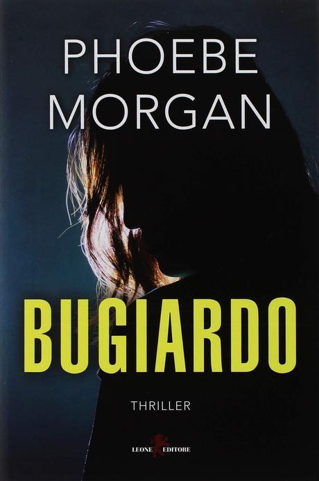 Bugiardo – Phoebe Morgan