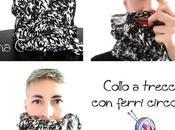 Collo trecce lavorato tondo ferri circolari cordoncino abbinato/ Cable cowl knitted round with I-cord