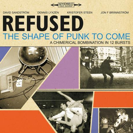 Avere vent'anni: REFUSED – The Shape of Punk to Come