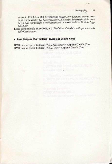 Legislazione in tema di CARTE DEI SERVIZI dal 1990 al 2001 (gli anni in cui sono state definite), Tratta dal libro:  FERRARIO PAOLO, BIANCHI MARISA, QUAIA LUCIANA, La qualità nei servizi socio – sanitari. Processi di costruzione della CARTA DEI SERVIZI...
