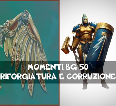 Momenti BG 50: Riforgiatura e corruzione
