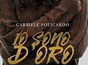 Recensione: sono d'oro Gabriele Policardo