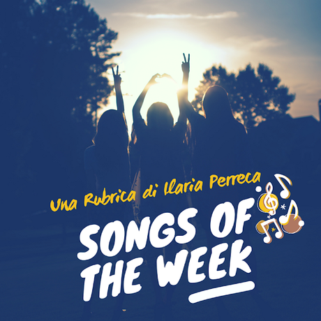 [Rubrica] Songs of the Week #112