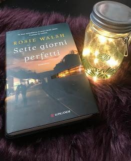 Recensione: Sette giorni perfetti di Rosie Walsh