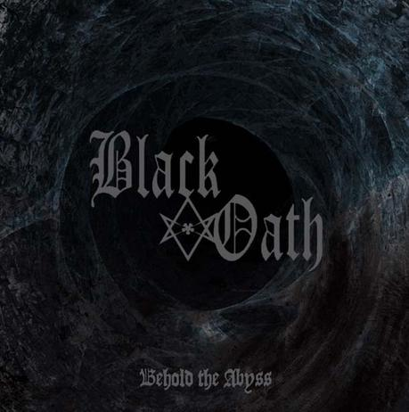 BLACK OATH, Behold The Abyss