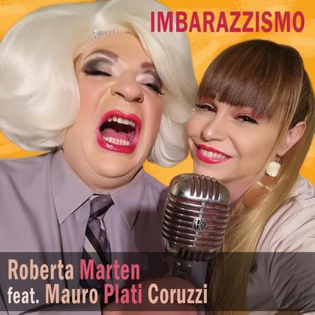 """C.S._Roberta Marten feat. Mauro Plati Coruzzi: """"Imbarazzismo"""" è il singolo nato dalla collaborazione fra i due eclettici musicisti"""