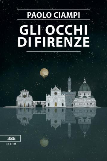 """""""Gli occhi di Firenze"""", di Paolo Ciampi"""