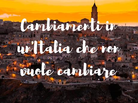 Cambiamenti in un'Italia che non vuole cambiare