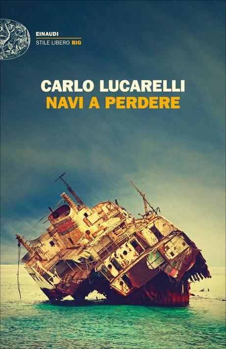 Navi a perdere — Carlo Lucarelli
