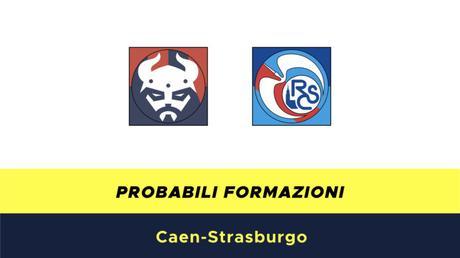 Caen-Strasburgo probabili formazioni