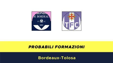 Bordeaux-Tolosa probabili formazioni