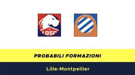 Lille-Montpellier probabili formazioni