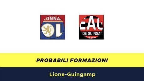 Lione-Guingamp probabili formazioni