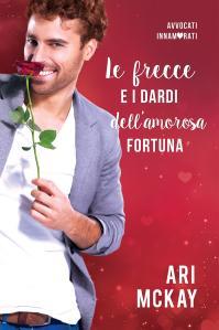"""Anteprima: """"LE FRECCE E I DARDI DELL'AMOROSA FORTUNA"""" di Ari McKay"""