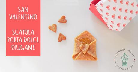 San Valentino - scatola origami porta biscotti