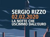 Recensione 02.02.2020. notte uscimmo dall'euro Sergio Rizzo