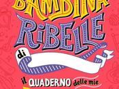 """{Anteprima} sono bambina ribelle"""" Elena Favilli Francesca Cavallo"""