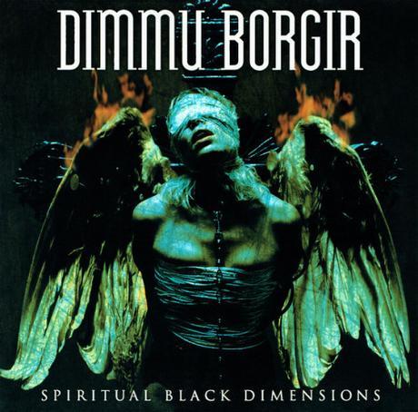Avere vent'anni: DIMMU BORGIR – Spiritual Black Dimensions