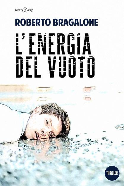 L'energia del vuoto – Roberto Bragalone