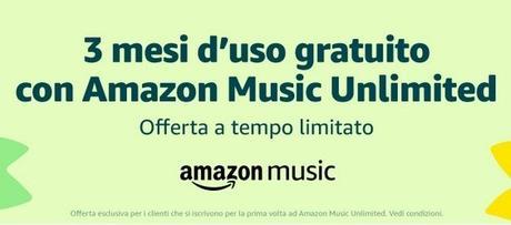 Amazon Music Unlimited: è gratis per tre mesi  la prova del servizio